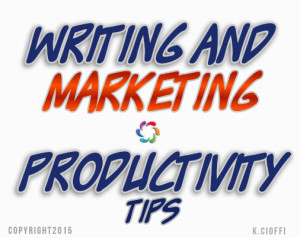 Writing and marketing productivity tips