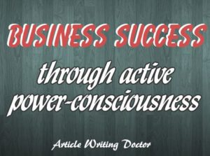Success through active power-conscsiousness